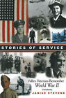 Stories of Service: Valley Veterans Remember World War II by Janice Stevens (Paperback, 2007)