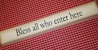 Rustic look shelf sitter message block wood sign BLESS ALL WHO ENTER HERE