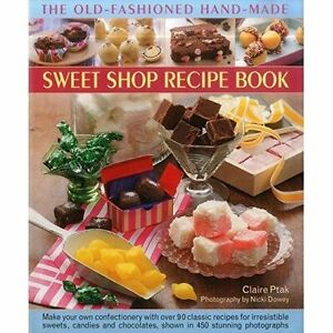 the old fashioned hand made sweet shop recipe book make your own