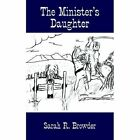 The Minister's Daughter 9781420808759 by Sarah R. Browder Book