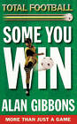 Some You Win.... by Alan Gibbons (Paperback, 1997)