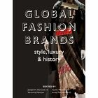 Global Fashion Brands: Style, Luxury and History by Intellect Books (Paperback, 2014)