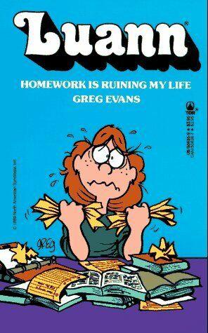 Luann  Homework Is Ruining My Life