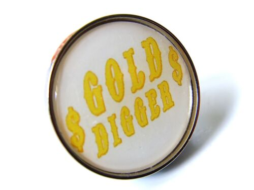 GOLD DIGGER PIN BADGE HUMOUR JOKE FUN NOVELTY GIFT