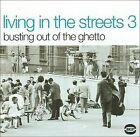 Living in the Streets, Vol. 3 by Various Artists (CD, Nov-2002, BGP (Beat Goes Public))