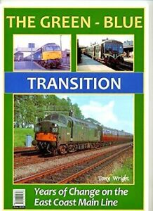 THE GREEN BLUE TRANSITION - Years of Change on the ECML POST FREE RRP £9.99