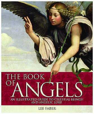 1 of 1 - The Book of Angels: An Illustrated Guide to Celestial Beings and Angelic Lore...