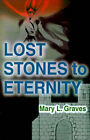 Lost Stones to Eternity by Mary L Graves (Paperback / softback, 2001)