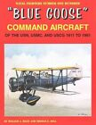 Blue Goose  Command Aircraft of the USN, USMC, and USCG 1911 to 1961 by William Riley, Thomas Doll (Paperback / softback, 2015)