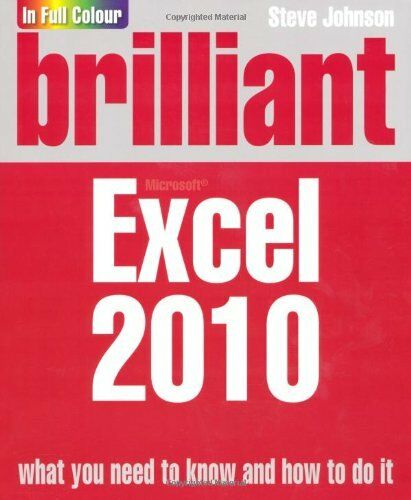 Brilliant Excel 2010 By Mr Steve Johnson