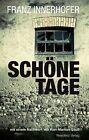 Schöne Tage von Franz Innerhofer (2011, Gebundene Ausgabe)