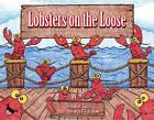 Lobsters on the Loose by Jennifer Ginn (Hardback, 2011)