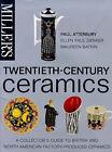 Miller's Twentieth Century Ceramics by Paul Atterbury, Ellen Paul Denker, Maureen Batkin (Hardback, 1999)