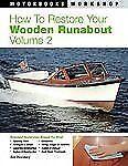 How to Restore Your Wooden Runabout: Volume 2 [Motorbooks Workshop]  Danenberg,