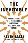The Inevitable von Kevin Kelly (2016, Gebundene Ausgabe)