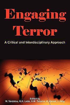 Engaging Terror: A Critical and Interdisciplinary Approach (The Human Condition