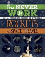 Rockets and Space Travel: An Accidental History of Inventions by Jon Richards...