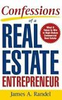 Confessions of a Real Estate Entrepreneur: What It Takes to Win in High-Stakes Commercial Real Estate by Randel (Hardback, 2005)