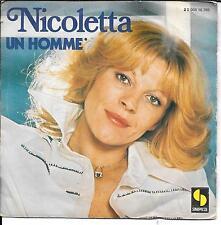 """45 TOURS / 7"""" SINGLE--NICOLETTA--UN HOMME / TES YEUX D'ANGE HEUREUX--1979"""