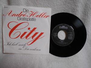 7 ANDRÉ HELLER -- CITY / ICH HAB´ MICH IN DIR VERLOREN | eBay