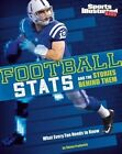Football STATS and the Stories Behind Them: What Every Fan Needs to Know by Shane Frederick (Paperback / softback, 2016)
