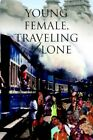 Young Female Traveling Alone by Anne-marie M Pop 9780595360246