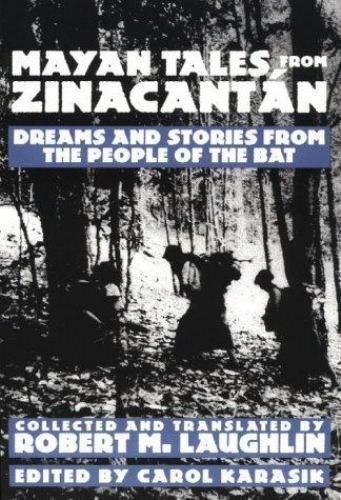 Mayan Tales from Zinacantan: Dreams and Stories from the People of the Bat, Folk