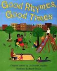 Trophy Picture Bks.: Good Rhymes, Good Times by Lee Bennett Hopkins (2000, Paperback)