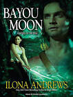 Bayou Moon by Ilona Andrews (CD-Audio, 2010)