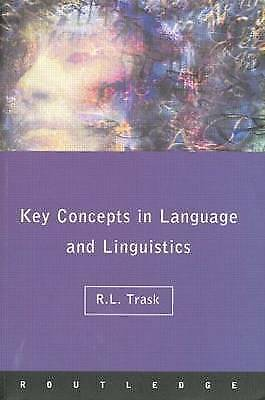 Key Concepts in Language and Linguistics by R. L. Trask (Paperback, 1998)