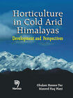 Horticulture in Cold Arid Himalayas: Development and Perspective by Masood Haq Wani, Ghulam Hassan Dar (Hardback, 2006)