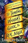 The Thinking Woman's Guide to Real Magic von Emily Barker (2014, Taschenbuch)