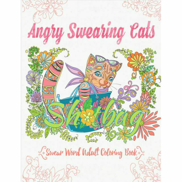 - Swear And Relax Ser.: Angry Swearing Cats (Creative Sweary Coloring Book  For Adults With Funny Cursing Words) : Swear Word Coloring Book By Swear  And Swear And Relax, Sweary Words Sweary Words