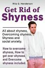 Overcome Shyness by Rita G. Henderson (Paperback, 2013)