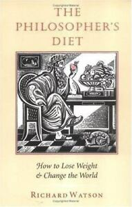 Philosophers-Diet-How-to-Lose-Weight-and-Change-the-World-by-Richard-Watson
