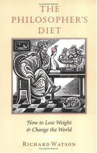 The Philosopher's Diet: How to Lose Weight & Change the World (Nonpareil Book,