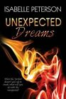 Unexpected Dreams: Dream Series, Book 4 by Isabelle Peterson (Paperback / softback, 2014)