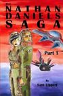 The Nathan Daniels Saga: Part 1 by Sam Lippert (Paperback / softback, 2012)