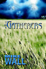 The Gatherers by Mike Wall (Paperback / softback, 2006)