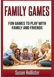 Family-Games-Fun-Games-to-Play-with-Family-and-Friends-by-Hollis-9781546850977