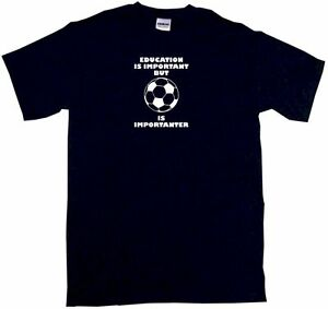3b1c2663334 Education is Important but Soccer Ball is Importanter Kids Tee Shirt ...