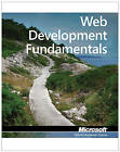 98-363: MTA Web Developer Fundamentals by Microsoft Official Academic Course (Paperback, 2011)