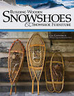 Building Wooden Snowshoes & Snowshoe Furniture by Gil Gilpatrick (Paperback / softback, 2012)