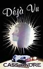 Deja Vu by Cass Andre (Paperback / softback, 2004)