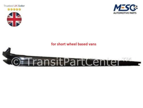 SLIDING LOADING SIDE DOOR RAIL RUNNER FORD TRANSIT MK6 MK7 2000-2014 SWB LEFT