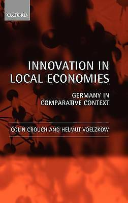Innovation in Local Economies: Germany in Comparative Context, Crouch, Colin & V