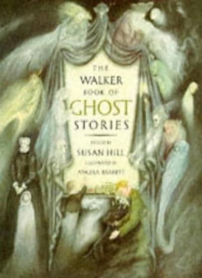 The Walker Book of Ghost Stories,Susan Hill, Angela Barrett