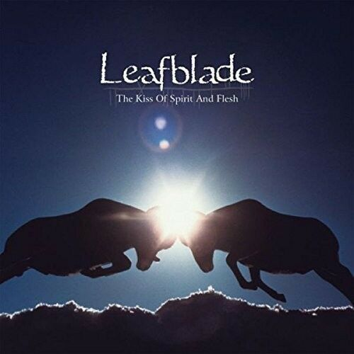 Leafblade - Kiss Of Spirit & Flesh [New CD]