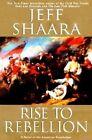 Rise to Rebellion by Jeff Shaara (Hardback, 2001)