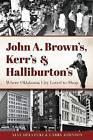 John A. Brown's, Kerr's & Halliburton's  : Where Oklahoma City Loved to Shop by Larry Johnson, Ajax Delvecki (Paperback / softback, 2015)